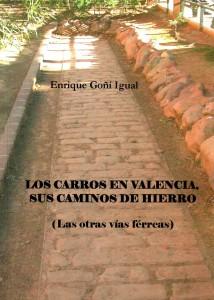 Los carros en Valencia, sus caminos de hierro.