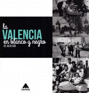Portada La Valencia en blanco y Negro.